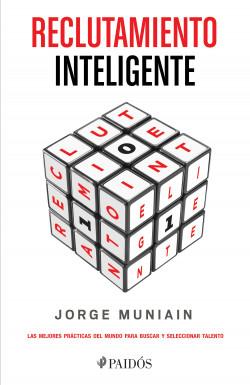 Reclutamiento inteligente - Jorge Muniain Gómez | Planeta de Libros