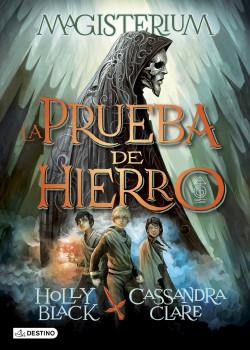 La Prueba de Hierro - Cassandra Clare,Holly Black | Planeta de Libros