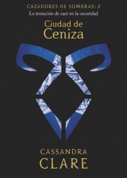 Ciudad de Ceniza       (nueva presentación) - Cassandra Clare   Planeta de Libros