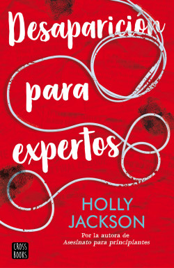 Desaparición para expertos - Holly Jackson   Planeta de Libros