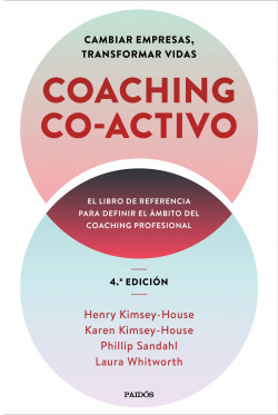 Coaching Co-activo - Henry Kimsey-House,Karen Kimsey-House,Phillip Sandahl,Laura Whitworth | Planeta de Libros