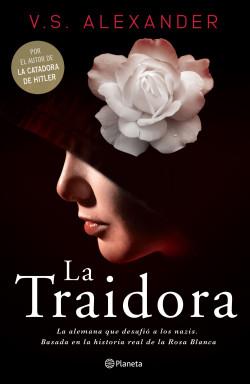 La traidora - V.S. Alexander | Planeta de Libros