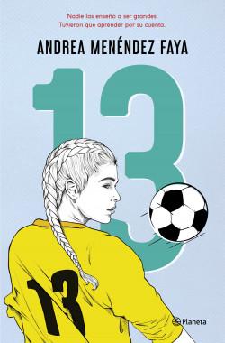 13 - Andrea Menéndez Faya | Planeta de Libros
