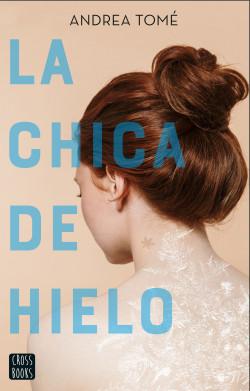 La chica de hielo - Andrea Tomé | Planeta de Libros