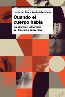 Cuando el cuerpo habla - Anabel Gonzalez,Lucía del Río | Planeta de Libros