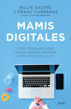 Mamis Digitales - Billie Sastre,Franc Carreras | Planeta de Libros
