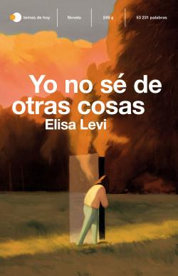 Yo no sé de otras cosas - Elisa Levi   Planeta de Libros