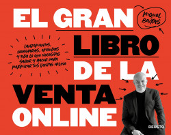 El gran libro de la venta online - Miquel Baixas Calafell   Planeta de Libros