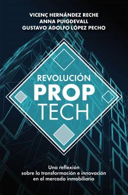 Revolución Proptech - Vicenç Hernández Reche,Anna Puigdevall Sagrera,Gustavo Adolfo López Pecho | Planeta de Libros