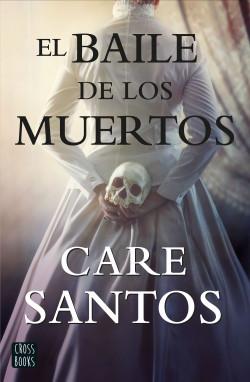 El baile de los muertos - Care Santos   Planeta de Libros
