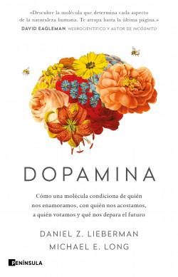 Dopamina - Daniel Z. Lieberman,Michael E. Long | Planeta de Libros