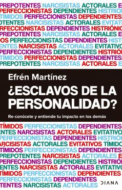 ¿Esclavos de la personalidad? - Efrén Martínez   Planeta de Libros
