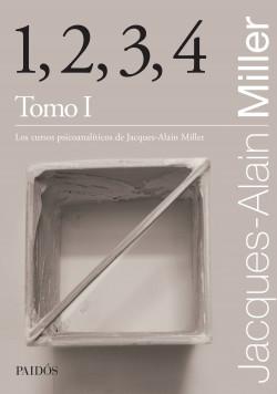 1, 2, 3, 4 Tomo I - Jacques-Alain Miller   Planeta de Libros