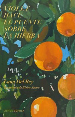 Violet hace el puente sobre la hierba - Lana Del Rey | Planeta de Libros