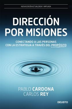 Dirección por misiones - Pablo Cardona & Carlos Rey | Planeta de Libros