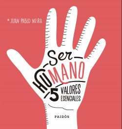 Ser humano - Juan Pablo Neira | Planeta de Libros