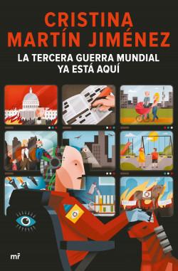 La tercera guerra mundial ya está aquí - Cristina Martín Jiménez   Planeta de Libros