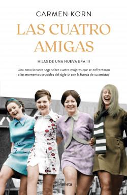 Las cuatro amigas - Carmen Korn | Planeta de Libros