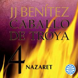 Nazaret. Caballo de Troya 4 - J. J. Benítez | Planeta de Libros