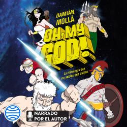Oh, my God! - Damián Mollá   Planeta de Libros