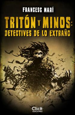 Tritón y Minos: Detectives de lo extraño - Francesc Marí | Planeta de Libros