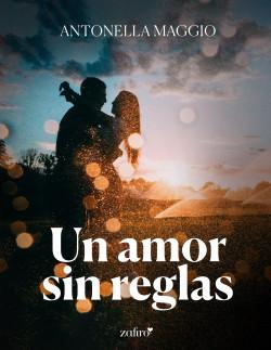 Un amor sin reglas - Antonella Maggio   Planeta de Libros