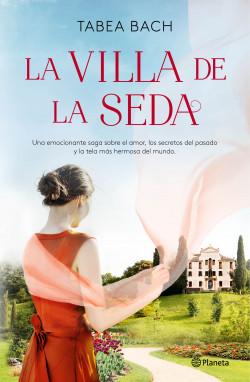 La Villa de la Seda (Serie La villa de la seda 1) – Tabea Bach | PlanetadeLibros