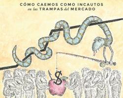 La economía de la manipulación – George Akerlof,Robert J. Shiller | PlanetadeLibros
