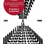 El miedo a la libertad – Erich Fromm | PlanetadeLibros