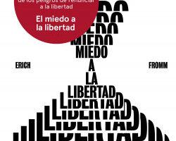 El miedo a la libertad – Erich Fromm   PlanetadeLibros