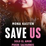 Save Us (Serie Save 3) – Mona Kasten | PlanetadeLibros