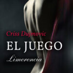 El juego 3. Limerencia – Criss Dujmovic | PlanetadeLibros