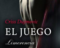 El juego 3. Limerencia – Criss Dujmovic   PlanetadeLibros