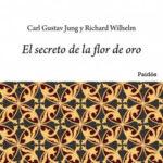 El secreto de la flor de oro – Carl G. Jung,Richard Wilhelm | PlanetadeLibros