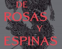 Una corte de rosas y espinas – Sarah J. Maas   PlanetadeLibros