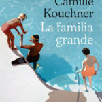 La familia grande – Camille Kouchner | PlanetadeLibros
