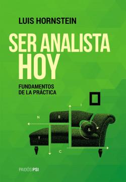 Ser analista hoy – Luis Hornstein   PlanetadeLibros