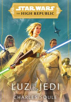 Star Wars. High Republic. Luz de los Jedi – Star Wars   PlanetadeLibros