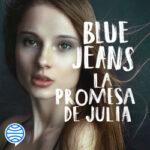 La promesa de Julia – Blue Jeans | PlanetadeLibros