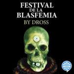 Festival de la blasfemia – Dross | PlanetadeLibros