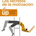 Los secretos de la motivación – José Antonio Marina | PlanetadeLibros