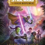 Star Wars. The High Republic. Una prueba de valor – Star Wars | PlanetadeLibros