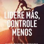 Lidere más, controle menos – Marvin Weisbord,Sandra Janoff   PlanetadeLibros
