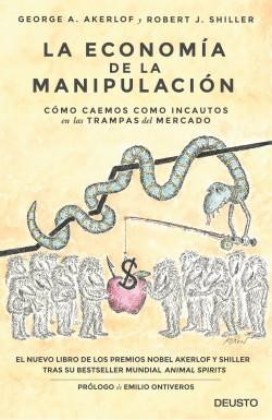 La economía de la manipulación - George Akerlof,Robert J. Shiller | PlanetadeLibros