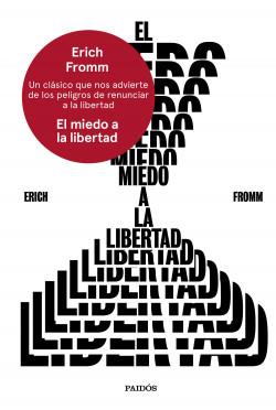 El miedo a la libertad - Erich Fromm | PlanetadeLibros
