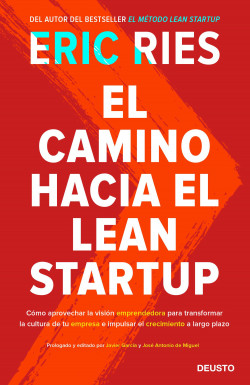 El camino hacia el Lean Startup - Eric Ries   PlanetadeLibros