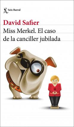 Miss Merkel. El caso de la canciller jubilada - David Safier | PlanetadeLibros