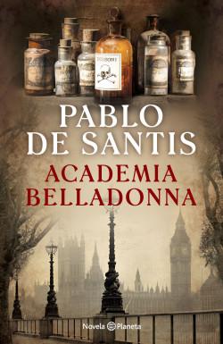 Academia Belladonna - Pablo De Santis   PlanetadeLibros