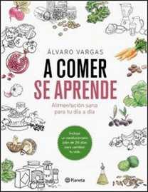 A comer se aprende de Álvaro Vargas