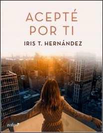Acepté por ti de Iris T. Hernández